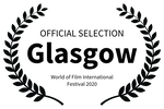 OFFICIAL SELECTION - Glasgow - World of Film International Festival 2020